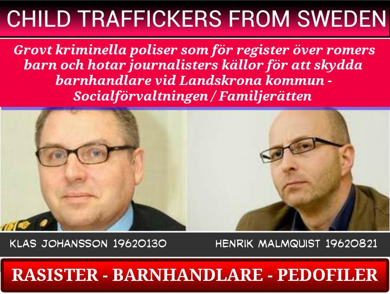 KLAS JOHANSSON - POLIS - HENRIK MALMQUIST - POLISEN - LANDSKRONA - SOCIALFORVALTNING - FAMILJERATTEN - BARNHANDEL - PEDOFIL - SWEDEN -CHILD TRAFFICKER