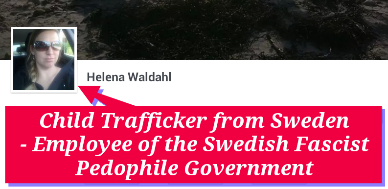 LANDSKRONA-HELENA -WALDAHL-CHILD TRAFFICKER-BARNHANDEL-SWEDEN