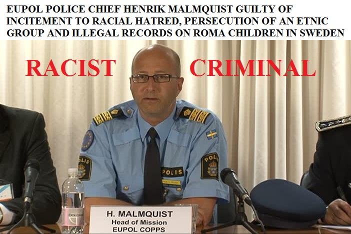 henrik malmquist - eupol - police- racism - roma -children - sweden - nazi - fascism - criminal